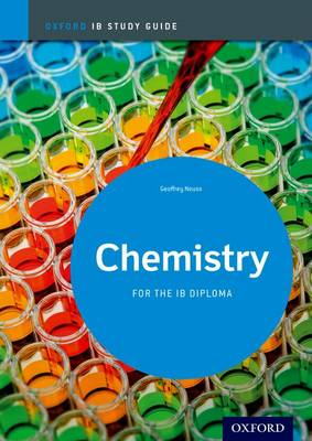 Chemistry Study Guide: Oxford Ib Diploma Programme For the Ib Diploma by Geoffrey Neuss