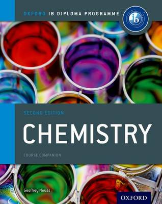 Ib Chemistry Course Book: Oxford Ib Diploma Programme For the Ib Diploma by Geoffrey Neuss
