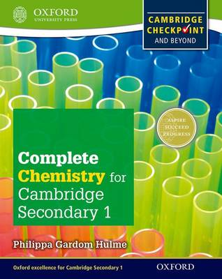 Complete Chemistry for Cambridge Secondary 1 Student Book For Cambridge Checkpoint and Beyond by Philippa Gardom-Hulme