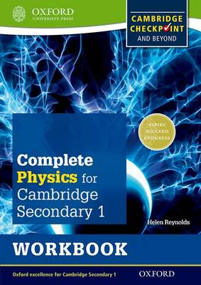 Complete Physics for Cambridge Secondary 1 Workbook For Cambridge Checkpoint and Beyond by Helen Reynolds