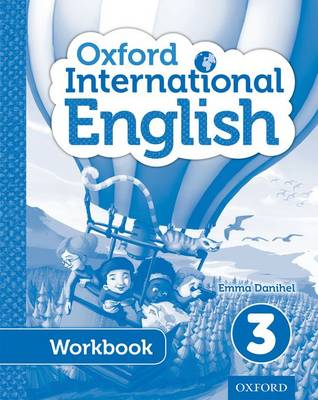 Oxford International Primary English Student Workbook 3 by Emma Danihel, Moira Brown