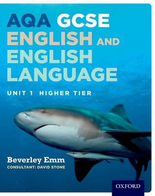 AQA GCSE English and English Language Unit 1 Higher Tier by Beverley Emm