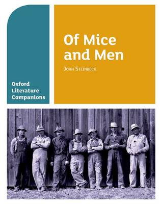 Oxford Literature Companions: Of Mice and Men by Carmel Waldron, Peter Buckroyd