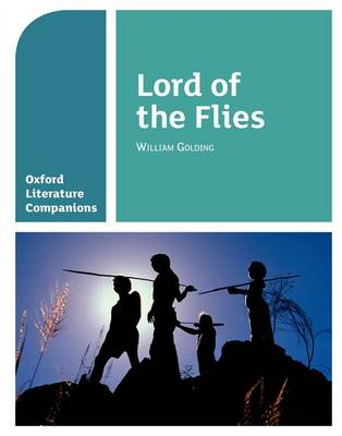 Oxford Literature Companions: Lord of the Flies by Alison Smith, Peter Buckroyd