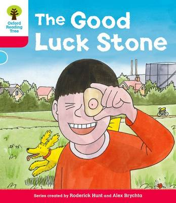 Oxford Reading Tree: Decode and Develop More A Level 4: the Good Luck Stone by Roderick Hunt, Paul Shipton