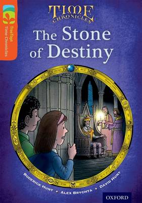 Oxford Reading Tree Treetops Time Chronicles: Level 13: the Stone of Destiny by Roderick Hunt, David Hunt