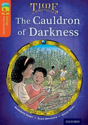 Oxford Reading Tree Treetops Time Chronicles: Level 13: The Cauldron of Darkness by Roderick Hunt