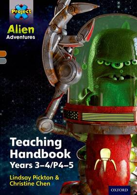 Project X Alien Adventures: Browngrey Book Bands, Oxford Levels 9-14: Teaching Handbook Year 3-4 by Lindsay Pickton, Christine Chen