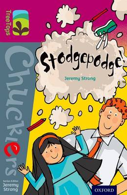Oxford Reading Tree TreeTops Chucklers: Level 10: Stodgepodge! by Jeremy Strong