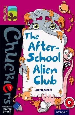 Oxford Reading Tree TreeTops Chucklers: Level 10: The After-School Alien Club by Jonny Zucker