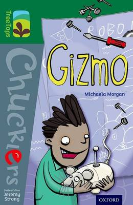 Oxford Reading Tree Treetops Chucklers: Level 12: Gizmo by Michaela Morgan