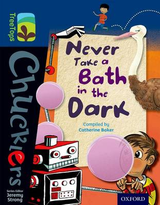 Oxford Reading Tree TreeTops Chucklers: Level 14: Never Take a Bath in the Dark by Catherine Baker