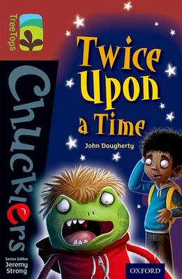Oxford Reading Tree TreeTops Chucklers: Level 15: Twice Upon a Time by John Dougherty