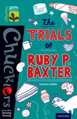Oxford Reading Tree Treetops Chucklers: Level 16: The Trials of Ruby P. Baxter by Joanna Nadin
