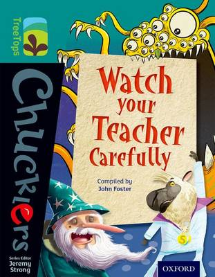 Oxford Reading Tree TreeTops Chucklers: Level 16: Watch your Teacher Carefully by John Foster
