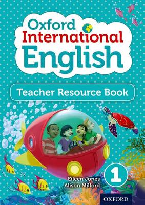 Oxford International English Teacher Resource Book 1 by Eileen Jones, Alison Milford