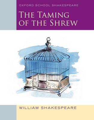 The Taming of the Shrew Oxford School Shakespeare by William Shakespeare
