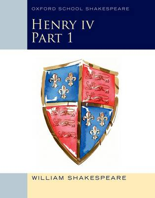 Oxford School Shakespeare: Henry IV by William Shakespeare