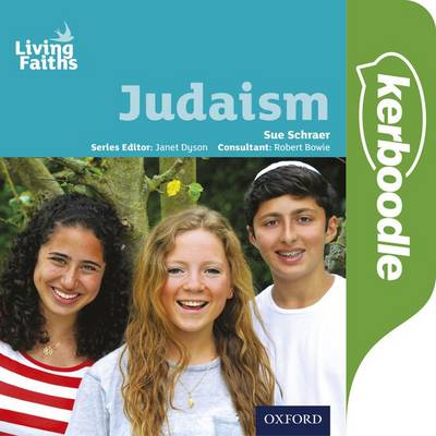 Living Faiths Judaism: Kerboodle Book by Sue Schraer, Robert Bowie