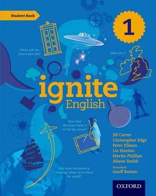 Ignite English: Student Book 1 by Jill Carter, Christopher Edge, Peter Ellison, Liz Hanton