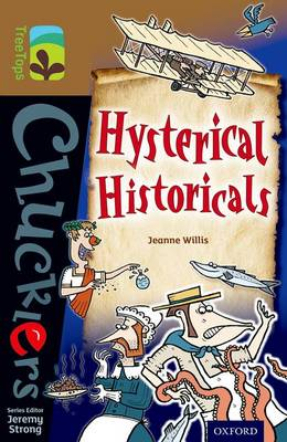Oxford Reading Tree TreeTops Chucklers: Level 18: Hysterical Historicals by Jeanne Willis