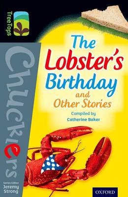 Oxford Reading Tree TreeTops Chucklers: Level 20: The Lobster's Birthday and Other Stories by Catherine Baker, Morris Gleitzman, Russell Hoban