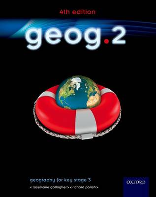 Geog.2 Student Book Geography for Key Stage 3 by RoseMarie Gallagher, Richard Parish
