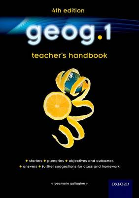 Geog.1 Teacher's Handbook Starters, Plenaries, Objectives and Outcomes, Answers, Further Suggestions for Class and Homework by RoseMarie Gallagher
