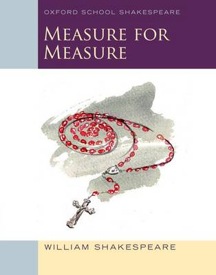 Oxford School Shakespeare: Measure for Measure by William Shakespeare