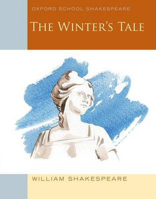 The Oxford School Shakespeare: The Winter's Tale by William Shakespeare