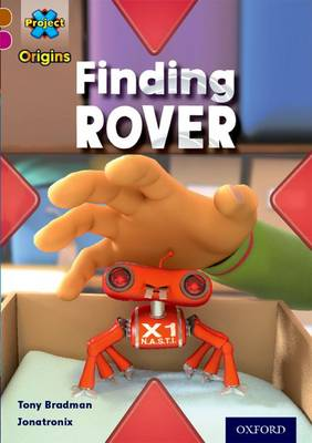 Project X Origins: Brown Book Band, Oxford Level 10: Lost and Found: Finding Rover by Tony Bradman