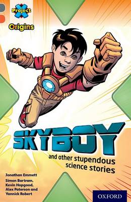 Project X Origins: Grey Book Band, Oxford Level 13: Shocking Science: Skyboy and Other Stupendous Science Stories by Jonathan Emmett