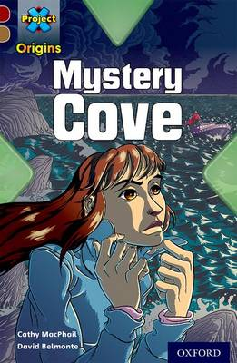 Project X Origins: Dark Red Book Band, Oxford Level 18: Mystery Cove by Cathy MacPhail