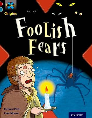 Project X Origins: Dark Red+ Book Band, Oxford Level 19: Fears and Frights: Foolish Fears by Richard Platt