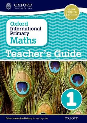 Oxford International Primary Maths: Stage 1: Age 5-6: Teacher's Guide 1 by Caroline Clissold, Linda Glithro, Janet Rees, Cherri Moseley