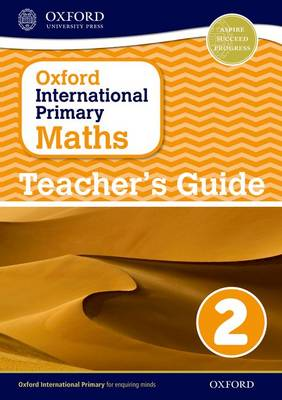 Oxford International Primary Maths: Stage 2: Age 6-7: Teacher's Guide 2 by Caroline Clissold, Linda Glithro, Janet Rees, Cherri Moseley