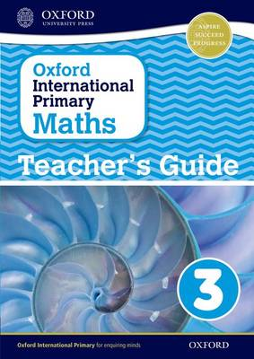 Oxford International Primary Maths: Stage 3: Age 7-8: Teacher's Guide 3 by Caroline Clissold, Linda Glithro, Janet Rees, Cherri Moseley