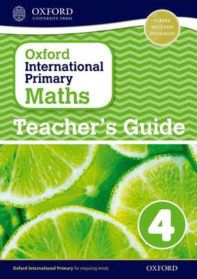 Oxford International Primary Maths: Stage 4: Age 8-9: Teacher's Guide 4 by Caroline Clissold, Linda Glithro, Janet Rees, Cherri Moseley