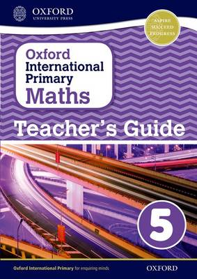 Oxford International Primary Maths: Stage 5: Age 9-10: Teacher's Guide 5 by Caroline Clissold, Linda Glithro, Janet Rees, Cherri Moseley
