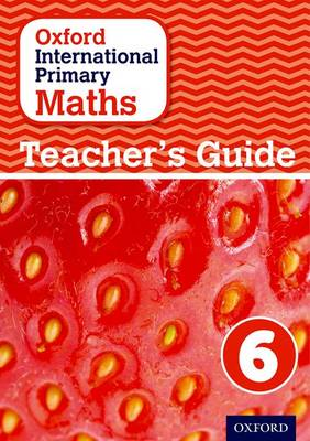 Oxford International Primary Maths: Stage 6: Age 10-11: Teacher's Guide 6 by Caroline Clissold, Linda Glithro, Janet Rees, Cherri Moseley