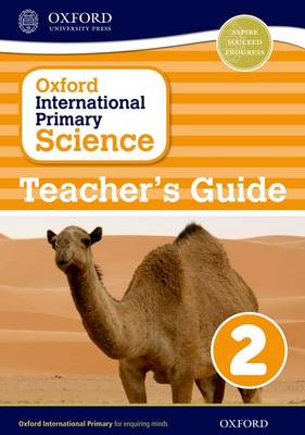 Oxford International Primary Science: Stage 2: Age 6-7: Teacher's Guide 2 by Alan Haigh, Deborah Roberts, Geraldine Shaw