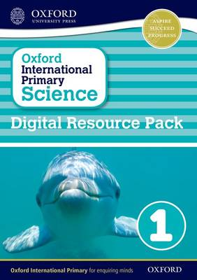 Oxford International Primary Science: Digital Resource Pack 1 by