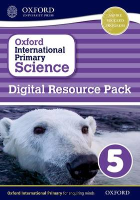 Oxford International Primary Science: Digital Resource Pack 5 by