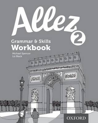 Allez Grammar & Skills Workbook 2 by Liz Black, Michael Spencer