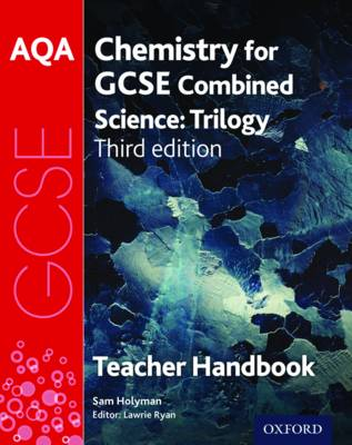 AQA GCSE Chemistry for Combined Science Teacher Handbook by Sam Holyman