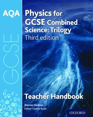 AQA GCSE Physics for Combined Science Teacher Handbook by Darren Forbes