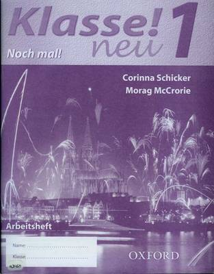 Klasse! Neu: Workbook Lower by Corinna Schicker, Morag McCrorie