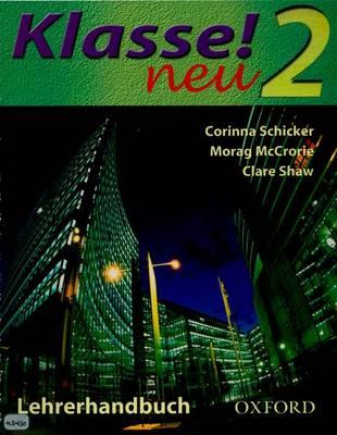 Klasse! Neu Teacher's Book by Corinna Schicker, Morag McCrorie