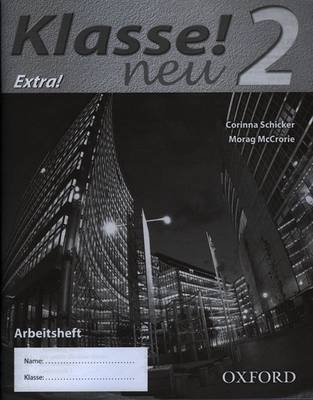 Klasse! Neu Workbook H - Extra! by Corinna Schicker, Morag McCrorie