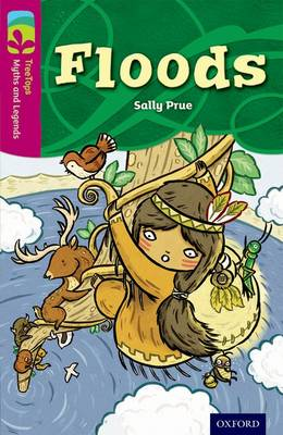 Oxford Reading Tree TreeTops Myths and Legends: Level 10: Floods by Sally Prue